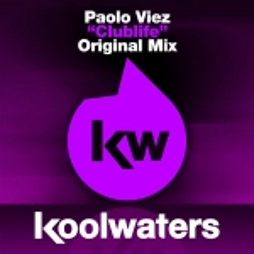 Paolo Viez - Clublife - Out Now on Koolwaters Recordings