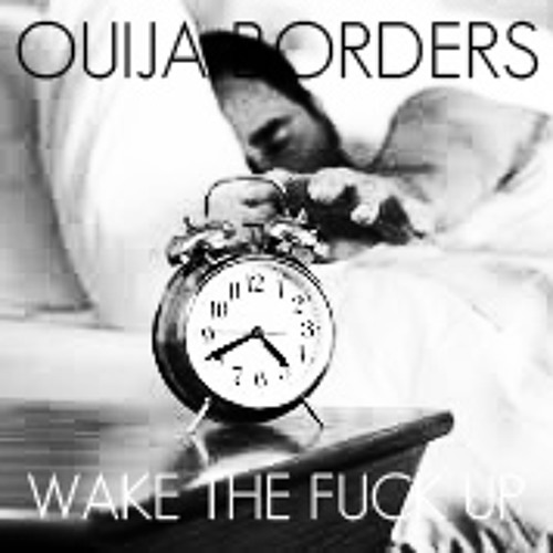 Ouija Borders - Midnight Drive-In - 14 - Wake The Fuck Up (Outro)