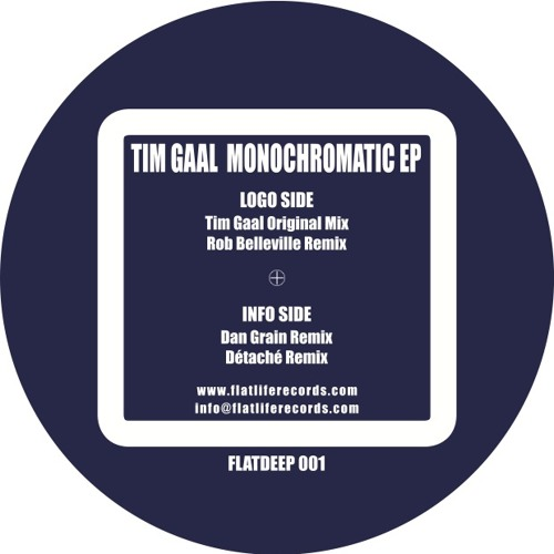 "Tim Gaal - Monochromatic EP - Détaché remodel  [ FLATDEEP 001, Ltd 12"" ]"