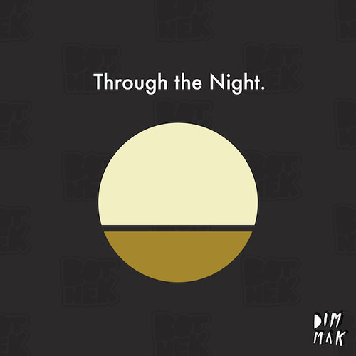 Botnek - Through The Night (Preview)