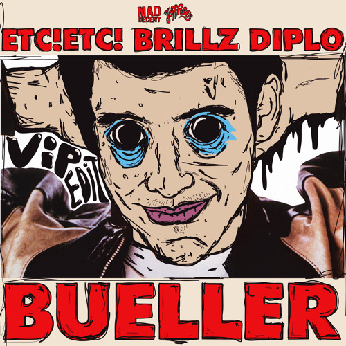ETC!ETC! X Brillz x Diplo - Bueller VIP (OUT NOW ON MAD DECENT Drip.fm)
