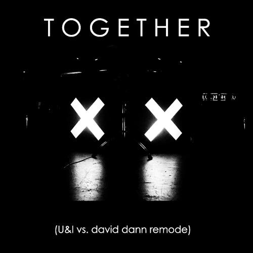 The XX - Together (U&I vs. daviDDann Remode)