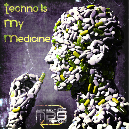 TECHNO IS MY MEDICINE Volume 1 - Various Artists Sellected by MARCIO GROOVE (Previews Only)
