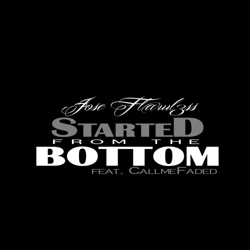 Started From the Bottom Feat. CallmeFaded