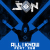 The Son - All I Know ft. 360 (Jackie Onassis Remix)