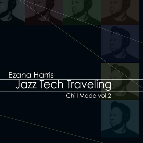 (Ezana Harris) Jazz Tech Traveling