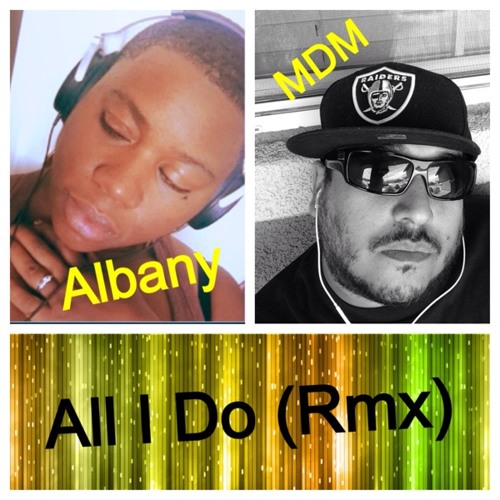 All I Do by Albany Flowers ft ModernDay at Dedicated to the ones we Love