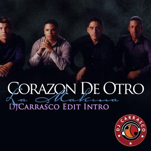 Corazon De Otro (DJ Carrasco Extended Intro) - La Makina