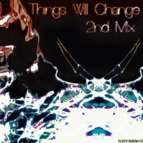Things Will Change (2nd Mix)