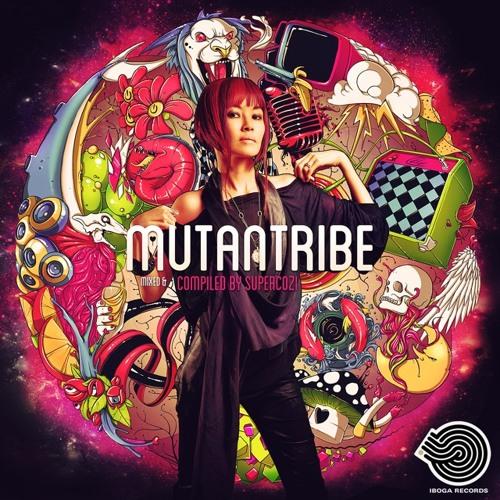 Mutantribe ( Iboga Records ) ~ compiled & mixed by Supercozi