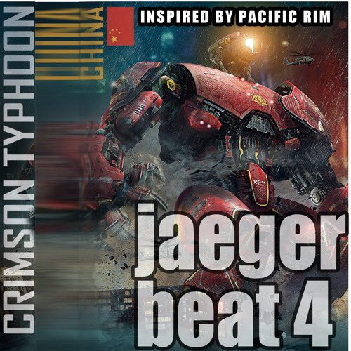 JaegerBeat#4- Trap Crimson Typhoon CHrobot; Inspired by PacificRim [FREE DOWNLOAD until  7/12]