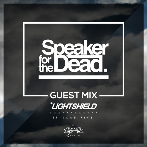 LS Podcast — Dubstep Mix and Speaker for the Dead Guest Mix [Episode 5]