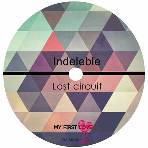 Indeleble - lost circuit (original mix)