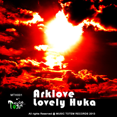 MTH001 ArkLove - Huka (Original Mix) - OUT NOW EXCLUSIVE ON BEATPORT - Music Totem Records