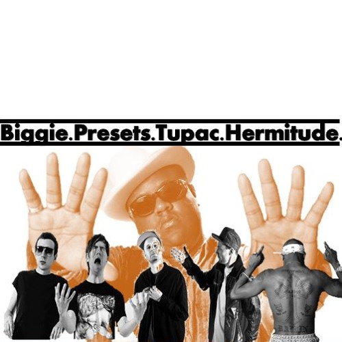 Thug Ghosts in a Juicy Heaven  (Hermitude-Biggie-Presets-Tupac)