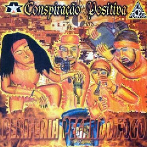 Conspiração Positiva - Estado Febríl (Periferia Pegando FOGO) (2003)