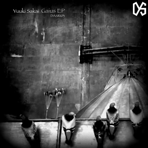 Yuuki Sakai - GAIUS EP- [ Dark & Sonorous Recordings ]