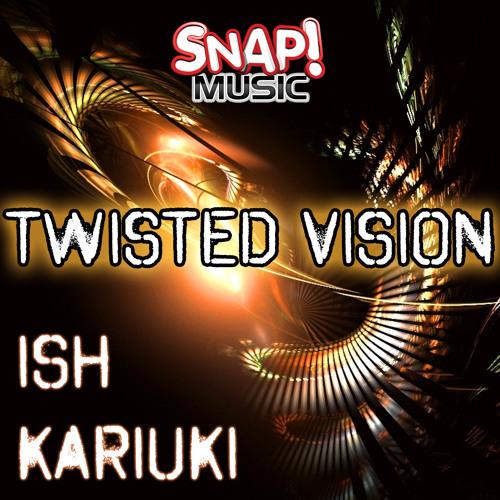 Ish Kariuki - Twisted Vision ( Original Mix ) [ Snap Music ] OUT NOW