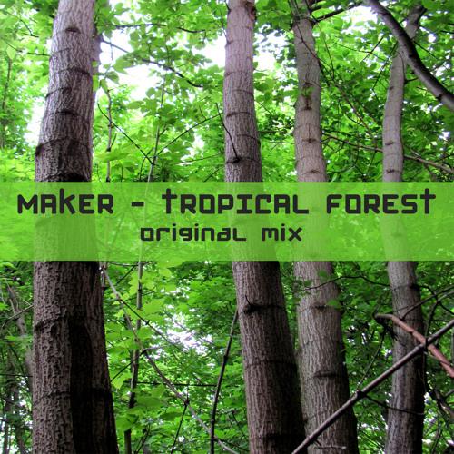 Maker - Tropical forest (original mix)
