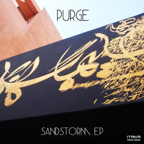 PURGE - Sandstorm (Original) [ITAKA][itaka.ifthekids-records.com]