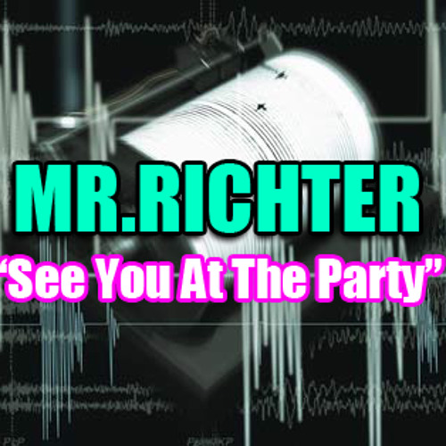 "Mr.Richter ""See You At The Party"" Mix"