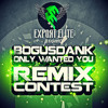 Bogusdank - Only Wanted You (The Cool DJ Remix) | Export Elite Remix Contest