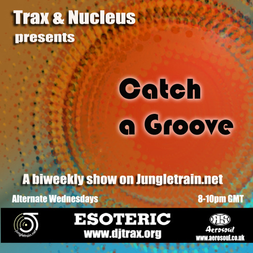 DJ Trax + Nucleus Feat Paradox - Catch a Groove 22 (hardcore-jungle-drumandbass)