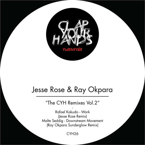 Jesse Rose & Ray Okpara - The CYH Remixes Vol. 2 (CYH26)