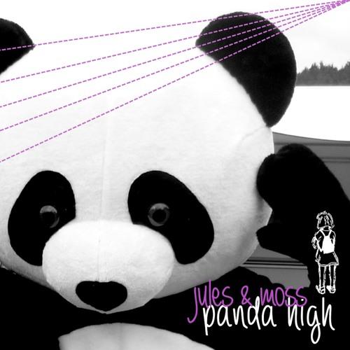 01 Jules & Moss - Panda High (Original - Schnipsel von turnbeutel11)