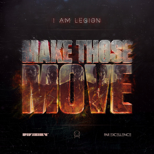 I Am Legion [Noisia x Foreign Beggars] - Make Those Move (OUT NOW)