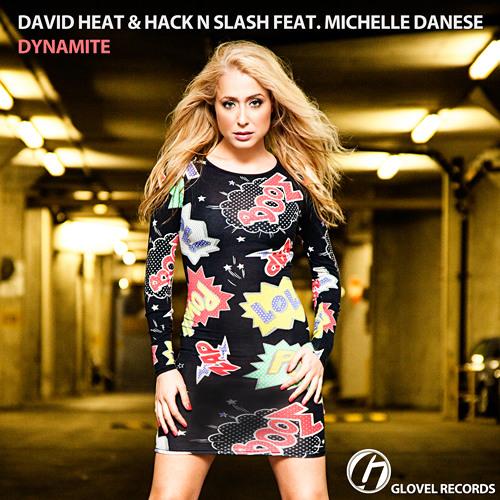 David Heat & Hack N Slash feat. Michelle Danese - Dynamite (Vocal Mix) [Glovel Records] (Preview)
