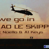 Gao le Skippa-we go in ft Noello an A-One Keyz (prod by Anest Don Stop)