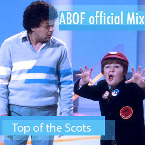 ABOF Mix: Top of the Scots
