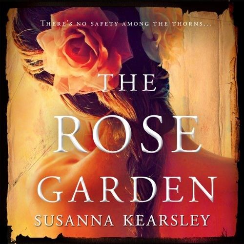 The Rose Garden by Susanna Kearsley, Narrated by Nicola Barber