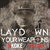 K Koke ft Rita Ora - Lay Down Your Weapons