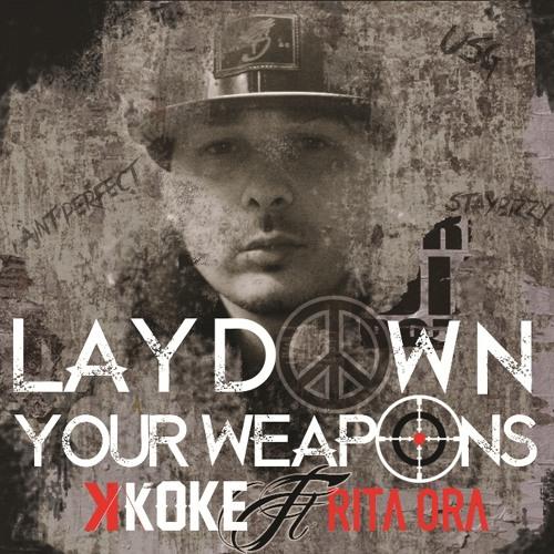 K Koke ft Rita Ora - Lay Down Your Weapons