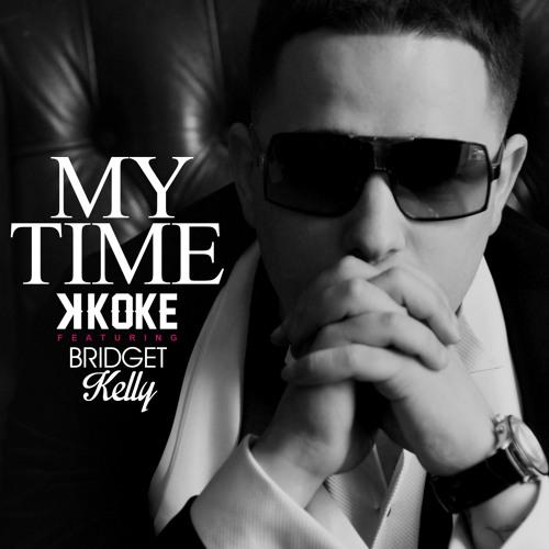 K Koke ft Bridget Kelly - My Time