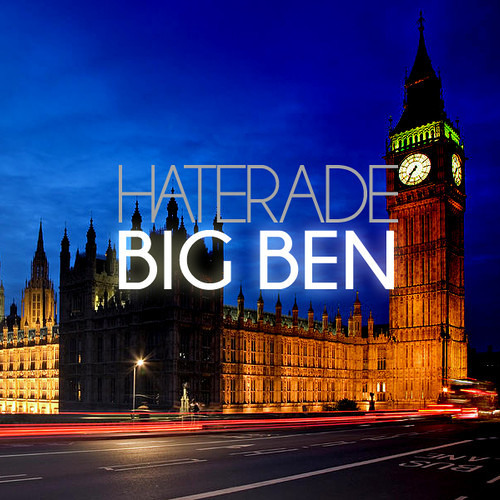 Big Ben by Haterade