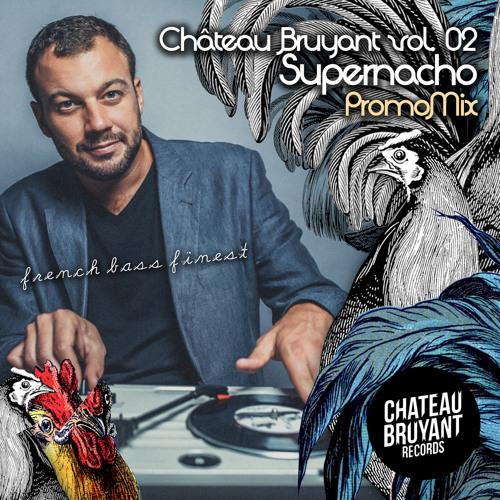 CHATEAU BRUYANT Vol.02 PromoMix by SUPERNACHO (FREE DL)