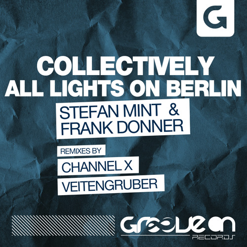 Stefan Mint & Frank Donner - Collectively (Channel X Remix) out June 26th