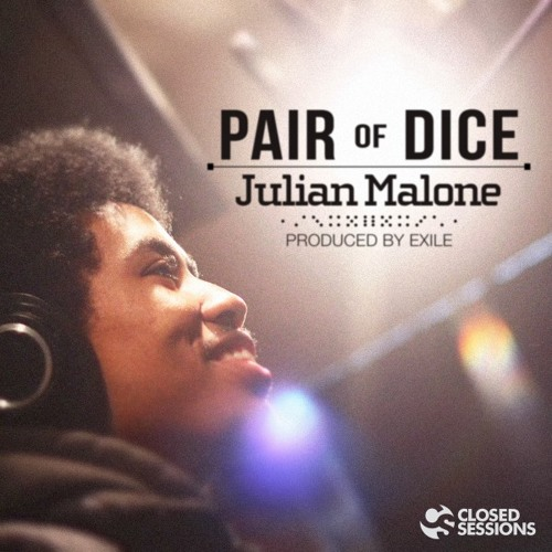 """Julian Malone: """"Pair of Dice"""" (prod by Exile)"""