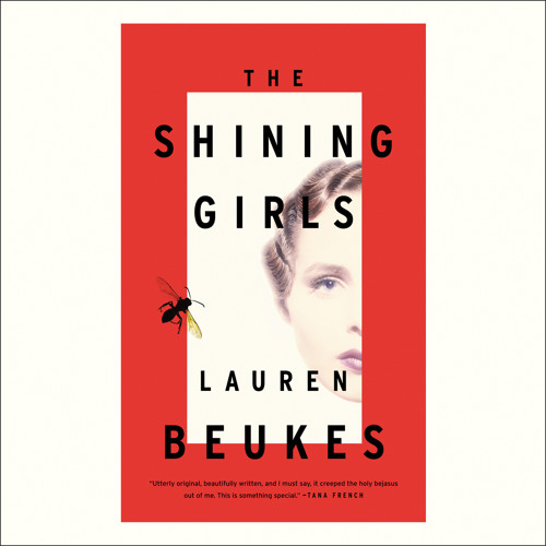 The Shining Girls by Lauren Beukes, Read by Jenna Hellmuth - Audiobook Excerpt