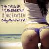 Tim Deluxe Feat. Sam Obernik - It Just Won't Do (Babysitters Fest Edit) .::FREE DOWNLOAD::.