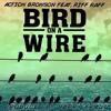 16 - - Bird On A Wire (ft Action Bronson Riff Raff)