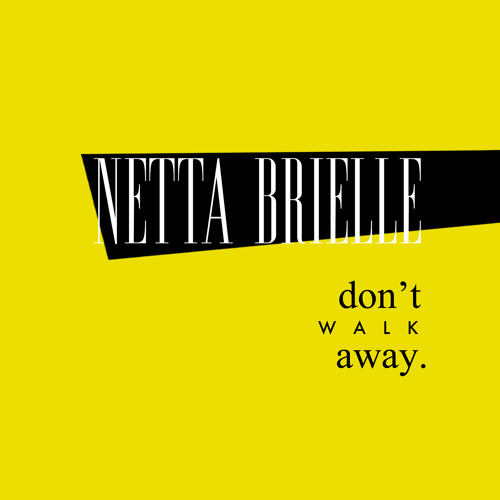 Netta Brielle - Don't Walk Away