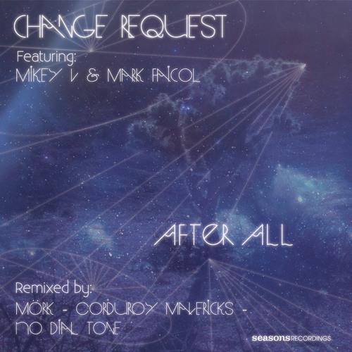 OUT NOW! Change Request - After All (Mörk Remix) [112k]