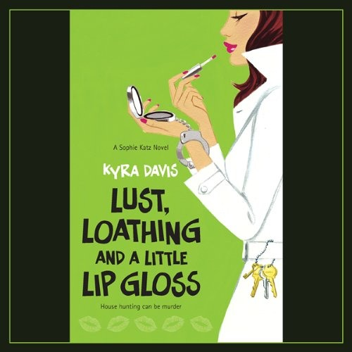 Lust, Loathing and a Little Lip Gloss by Kyra Davis Narrated by Gabra Zackman