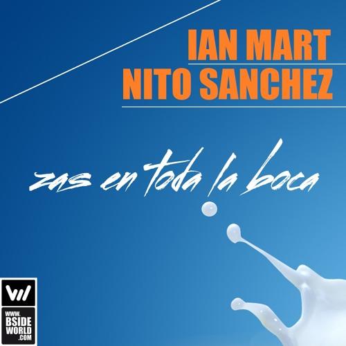 #0034 Ian Mart, Nito Sanchez - Zas en toda la boca (Original Mix)