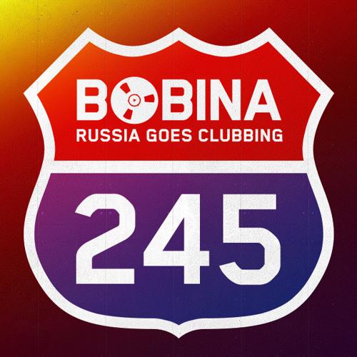 Bobina - Russia Goes Clubbing #245