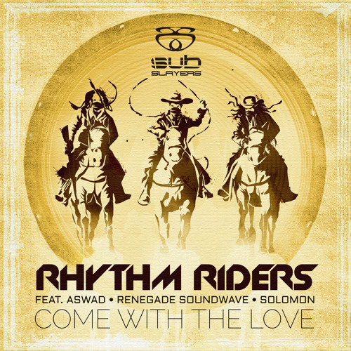 Rhythm Riders ft Aswad, Renegade Soundwave & Solomon 'Come With The Love' (Mr Benn remix ft Parly B)